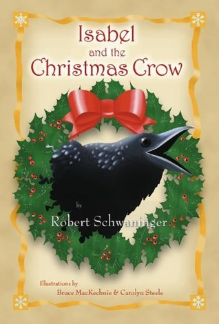 Isabel and the Christmas Crow Robert Schwaninger