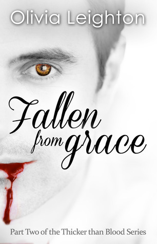 Fallen from Grace (Thicker Than Blood, #2)  by  Olivia Leighton