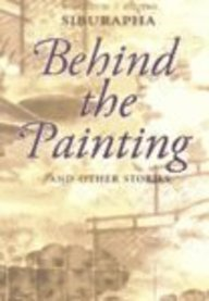 Behind the Painting: And Other Stories  by  Siburapha