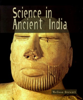 Science in Ancient India  by  Melissa Stewart