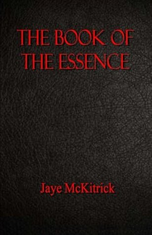 The Book of the Essence  by  Jaye McKitrick