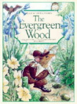 The Evergreen Wood: An Adaptation of the Pilgrims Progress for Children  by  Linda Parry