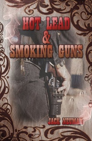 Hot Lead & Smoking Guns Jack Neuman