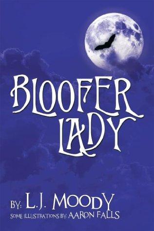 Bloofer Lady  by  L.J. Moody