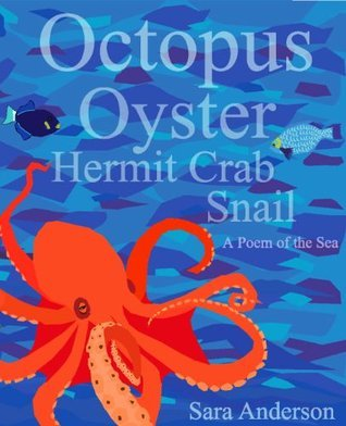 Octopus Oyster Hermit Crab Snail Sara Anderson
