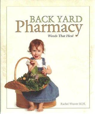 Back Yard Pharmacy Rachel  Weaver