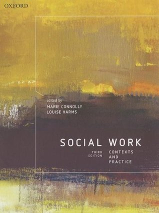 Social Work: Contexts and Practice  by  Marie Connolly