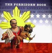 The Forbidden Book: The Philippine-American War in Political Cartoons  by  Abe Ignacio