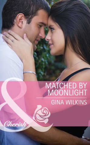 Matched Moonlight (Mills & Boon Cherish) (Bride Mountain - Book 1) by Gina Wilkins