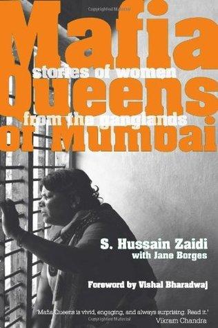 Mafia Queens Of Mumbai : Stories Of Women From The Ganglands Hussain Zaidi