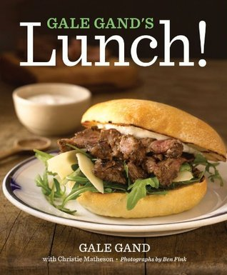Gale Gands Lunch!  by  Gale Gand