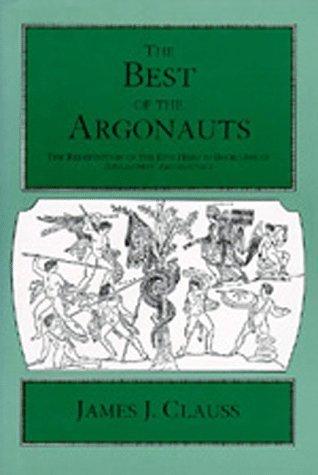 The Best of the Argonauts: The Redefinition of the Epic Hero in Book One of Apollonius  Argonautica James J. Clauss