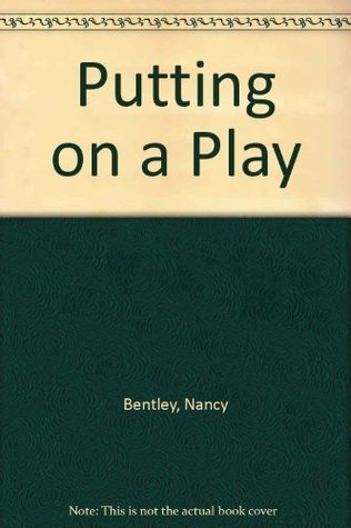 Putting On A Play  by  Donna Guthrie