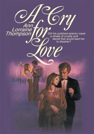 A Cry for Love  by  Ann Thompson