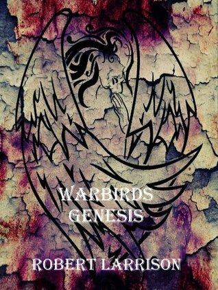 Warbirds Genesis Robert Larrison