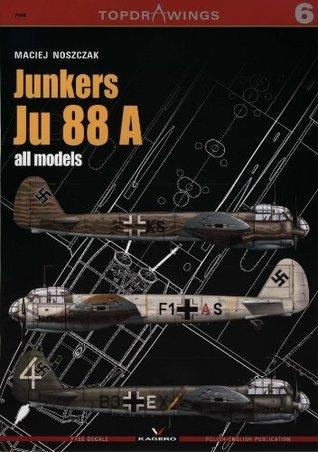 Junkers Ju 88a All Models(Top Drawings KG7006)  by  Maciej Noszczak