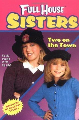 Two on the Town (Full House: Sisters, #1)  by  Devra Newberger Speregen