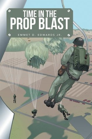 Time in the Prop Blast  by  Emmet D. Edwards Jr.