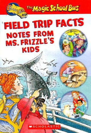 Field Trip Facts: Notes From Ms. Frizzles Kids  by  School Children