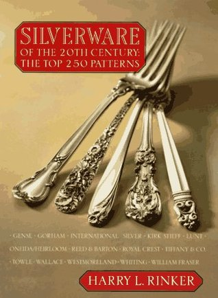 Silverware of the 20th Century: The Top 250 Patterns (Silverware of the 20th Century) Harry L. Rinker