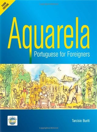 NEW-3rd Edition(2011)-Portuguese Textbook & CD: AQUARELA Portuguese for Foreigners  by  Tarcisio Buriti