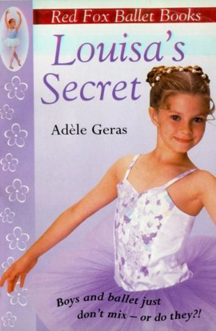 Louisas Secret: Red Fox Ballet Books 2 Adèle Geras