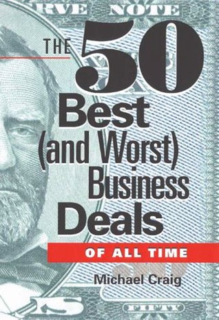 50 Best (and Worst) Business Deals of All Time  by  Michael Craig