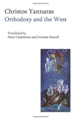 Orthodoxy and the West: Hellenic Self-Identity in the Modern Age  by  Christos Yannaras