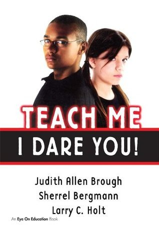 Teach Me, I Dare You!  by  Judith Brough