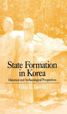 State Formation in Korea: Emerging Elites (Durham East Asia Series)  by  Gina Barnes