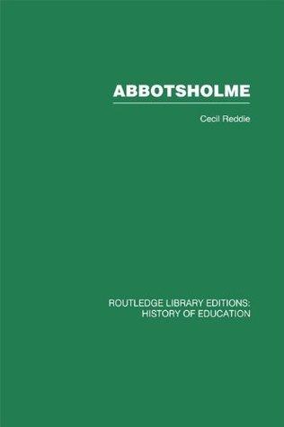 Abbotsholme: 1889-1899: Volume 28 Cecil Reddie