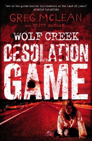 Desolation Game (Wolf Creek, #2) Greg McLean