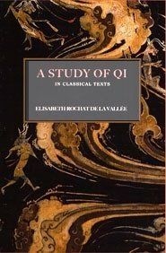 A Study of Qi in Classical Texts  by  Elisabeth Rochat De LA Vallee