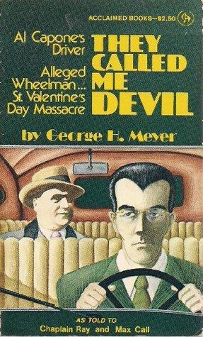 Al Capones Devil Driver George H. Meyer