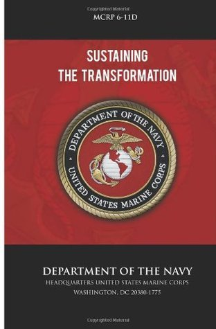 Sustaining the Transformation  by  U.S. Marine Corps