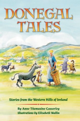 Donegal Tales : Stories from the Western Hills of Ireland  by  Anne Thomasine Casserley