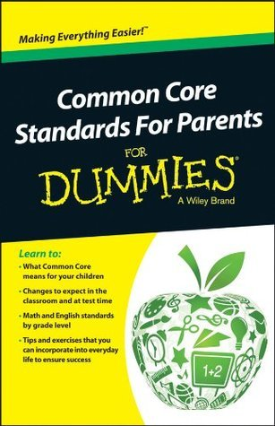 Common Core Standards For Parents For Dummies Jared Myracle
