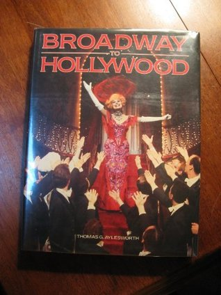 Broadway to Hollywood  by  Thomas G. Aylesworth
