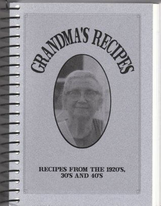 Grandmas Recipes  by  Ray Hoover