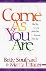 Come As You Are: How Your Personality Shapes Your Relationship With God  by  Betty Southard