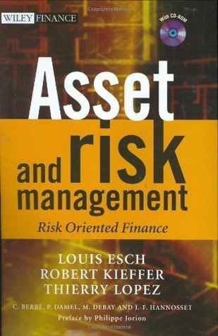 Asset and Risk Management: Risk Oriented Finance (The Wiley Finance Series)  by  Louis Esch