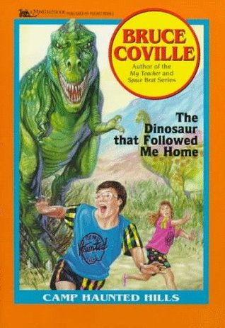 The Dinosaur That Followed Me Home (Camp Haunted Hills, #3)  by  Bruce Coville