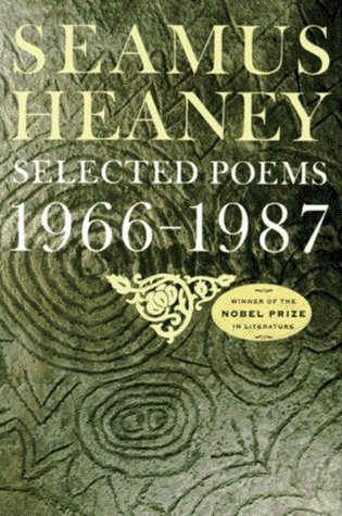 Selected Poems, 1966-1987 Seamus Heaney