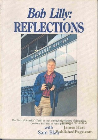 Bob Lilly Reflections  by  Bob Lilly