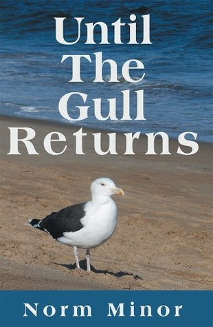 Until The Gull Returns Norm Minor