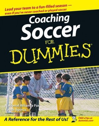 Coaching Soccer For Dummies National Alliance for Youth Sports