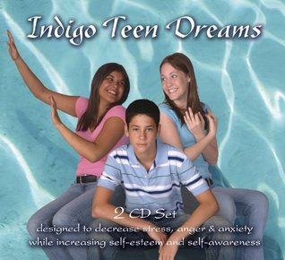 Indigo Teen Dreams 2 CD Set: Designed to Decrease Stress, Anger & Anxiety While Increasing Self-Esteem and Self-Awareness Lori Lite