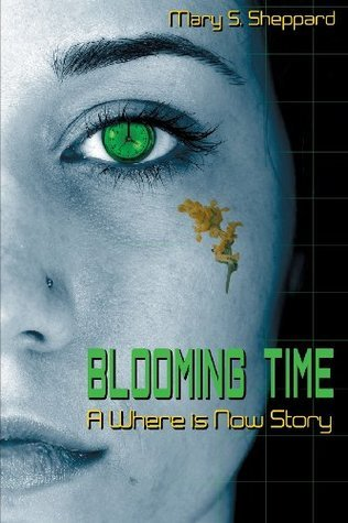 Blooming Time: A Where is Now Story (Volume 1) Mary S.  Sheppard