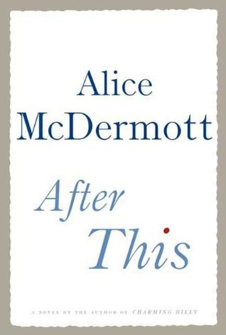 After This: A Novel Alice McDermott
