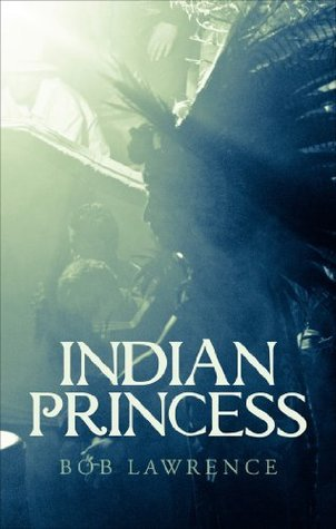Indian Princess  by  Bob Lawrence
